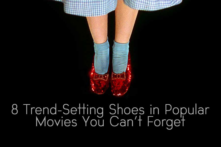8 Trend-Setting Shoes in Popular Movies You Can't Forget