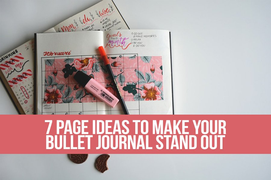 7 Page Ideas to Make Your Bullet Journal Stand Out
